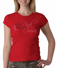 Breast Cancer Ladies T-shirt Crewneck I Wear Pink For My Cousin Red