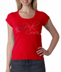 Breast Cancer Ladies T-shirt - Scoop Neck Wear Pink For My Cousin Red