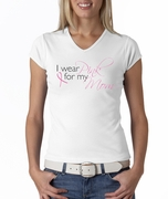 Breast Cancer Ladies T-shirts V-neck I Wear Pink For My Mom