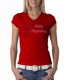 Breast Cancer Ladies T-shirts - V-neck I Wear Pink For My Mommy