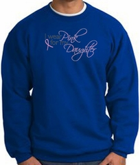 Breast Cancer Sweatshirt I Wear Pink For My Daughter Royal Sweat Shirt