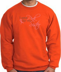 Breast Cancer Sweatshirt I Wear Pink For My Sister Orange Sweat Shirt