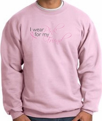 Breast Cancer Sweatshirt - Ribbon Pink For My Friend Pink Sweat Shirt
