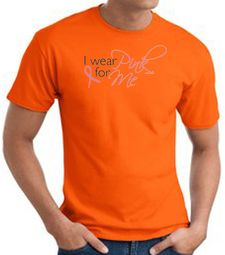 Breast Cancer T-shirt I Wear Pink For Me Orange Tee