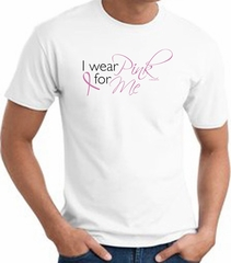 Breast Cancer T-shirt I Wear Pink For Me White Tee