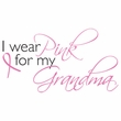 Breast Cancer T-shirt I Wear Pink For My Grandma Natural Tee