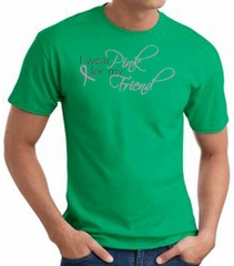 Breast Cancer T-shirt Ribbon I Wear Pink For My Friend Kelly Green Tee