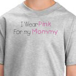 Breast Cancer T-shirts - I Wear Pink For My Mommy