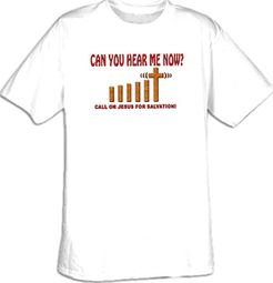 CAN YOU HEAR ME NOW Christian Adult T-shirt
