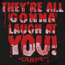 Carrie Laugh At You Shirts