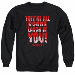 Carrie Sweatshirt Laugh At You Adult Black Sweat Shirt