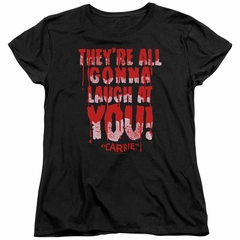Carrie Womens Shirt Laugh At You Black T-Shirt