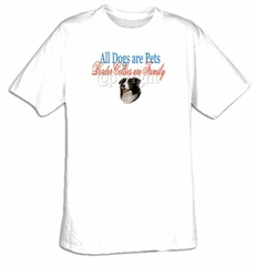 Collie T-shirt - Collies Are Family Dog Adult Tee