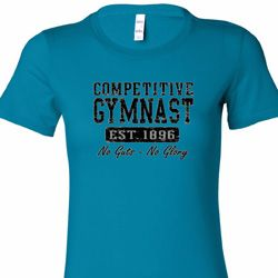 Competitive Gymnast Ladies Shirts