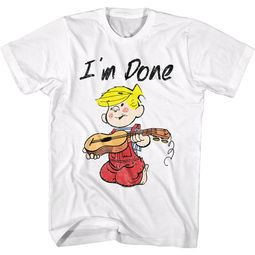 Dennis The Menice Shirt I'm Done White T-Shirt