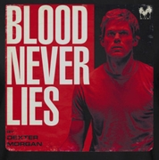 Dexter Blood Never Lies Shirts