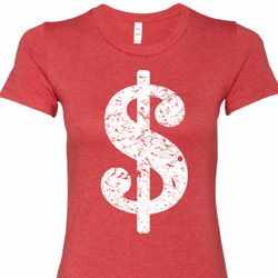 Distressed Dollar Sign Ladies Funny Shirts