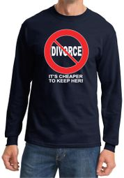 Divorce Long Sleeve T-shirt Funny Cheaper To Keep Her White Print Tee
