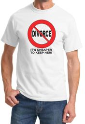 Divorce T-shirts Funny Cheaper To Keep Her Black Print Tee Shirts