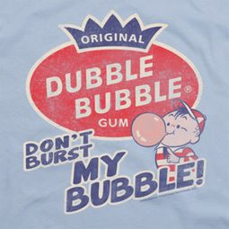 Double Bubble Don't Burst Shirts