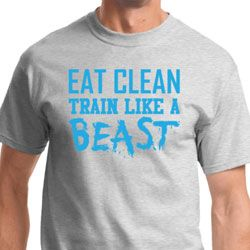 Eat Clean Train Like a Beast Mens Shirts