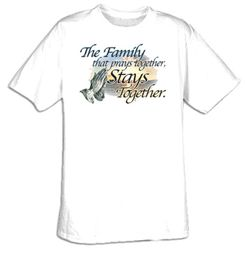 Family Prays Stays Together Christian Adult T-shirt Tee Shirt