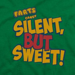 Farts Candy Silent But Sweet Shirts