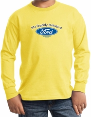 Ford Kids Shirt My Daddy Drives a Ford Youth Long Sleeve Shirt