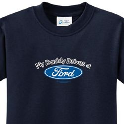 Ford Kids Shirt My Daddy Drives a Ford Youth Tee T-shirt