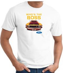 Ford Mustang Boss T-shirts - Who's The Boss 302 Adult Tee Shirts