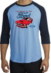 Ford Mustang Raglan Shirts - Chairman Of The Ford Shirts