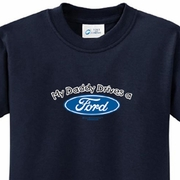 Ford Kids Shirt My Daddy Drives a Ford