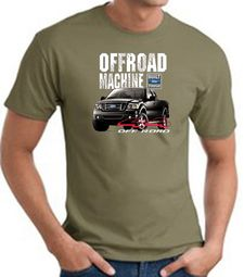 Ford Truck T-Shirt - F-150 4X4 Offroad Machine Army Green Tee Shirt
