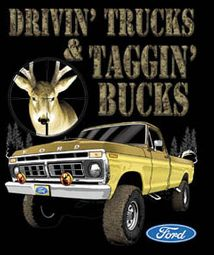 Ford Trucks T-shirts Driving and Tagging Bucks Tee Shirts