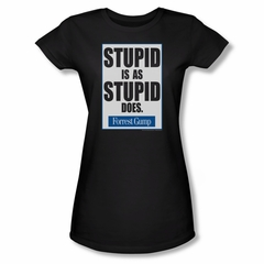 Forrest Gump Shirt Juniors Stupid Is As Stupid Does Black Tee T-Shirt