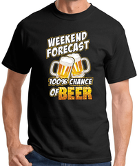 100% Chance of Beer Weekend Funny T-shirt