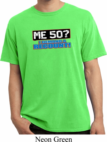 Funny Birthday Shirt Me 50 Pigment Dyed Tee T