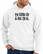 Funny Hoodie I'm Kind of a Big Deal Black Print Hoody White
