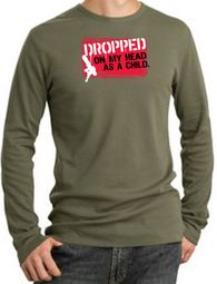 Funny Long Sleeve Thermals - Dropped On My Head As A Child Tee Shirts