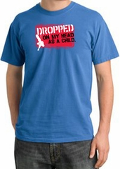 Funny Pigment Dyed T-Shirt - Dropped On My Head As A Child Medum Blue