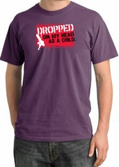 Funny Pigment Dyed T-Shirt - Dropped On My Head As A Child Plum Tee