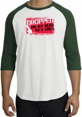 Funny Raglan Shirt - Dropped On My Head As A Child White/Forest Tee
