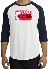Funny Raglan Shirt - Dropped On My Head As A Child White/Navy Tee