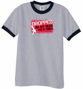 Funny Ringer T-Shirt - Dropped On My Head As A Child Adult Tee Shirts
