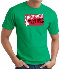 Funny T-Shirt - Dropped On My Head As A Child Kelly Green Tee Shirt