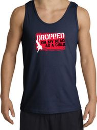 Funny Tank Tops - Dropped On My Head As A Child Adult Tanktops