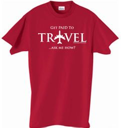 GET PAID TO TRAVEL Ask Me How Adult T-shirt