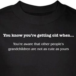 Getting Old Shirt Others Grandchildren Not As Cute As Yours Black Tee