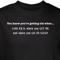 Getting Old T-shirt 3AM is When You Get Up Not Sleep Black Tee