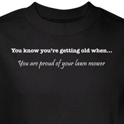 Getting Old T-shirt Proud of Lawn Mower Black Tee
